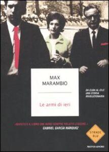 Libro Le armi di ieri Max Marambio