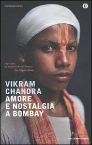Libro Amore e nostalgia a Bombay Vikram Chandra