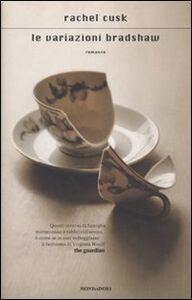 Foto Cover di Le variazioni Bradshaw, Libro di Rachel Cusk, edito da Mondadori