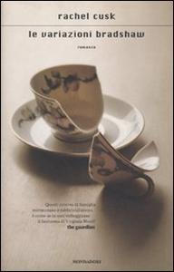 Libro Le variazioni Bradshaw Rachel Cusk