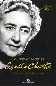 Foto Cover di I quaderni segreti di Agatha Christie. Nell'officina della signora del giallo, Libro di John Curran, edito da Mondadori