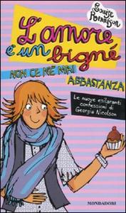 Libro L' amore è un bigné non ce n'è mai abbastanza Louise Rennison
