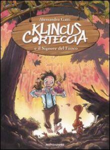 Foto Cover di Klincus Corteccia e il signore del fuoco. Vol. 4, Libro di Alessandro Gatti, edito da Mondadori