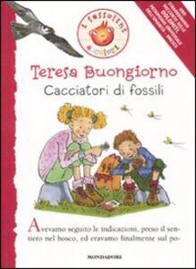 Foto Cover di Cacciatori di fossili, Libro di Teresa Buongiorno, edito da Mondadori