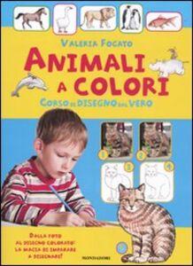 Foto Cover di Animali a colori! Corso di disegno dal vero, Libro di Valeria Fogato, edito da Mondadori