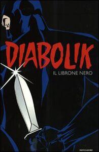Libro Diabolik. Il librone nero Angela Giussani , Luciana Giussani