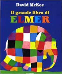 Il grande libro di Elmer. Ediz. illustrata