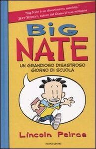 Foto Cover di Big Nate. Un grandioso disastroso giorno di scuola, Libro di Lincoln Peirce, edito da Mondadori