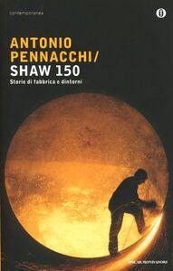 Foto Cover di Shaw 150, Libro di Antonio Pennacchi, edito da Mondadori