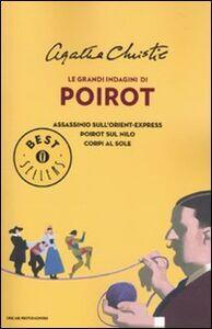 Libro Le grandi indagini di Poirot: Assassinio sull'Orient Express-Poirot sul Nilo-Corpi al sole Agatha Christie