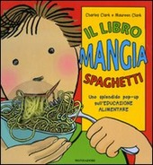 Il libro mangia spaghetti. Libro pop-up