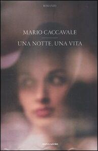 Libro Una notte, una vita Mario Caccavale