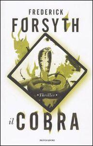 Foto Cover di Il cobra, Libro di Frederick Forsyth, edito da Mondadori