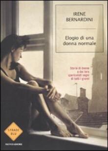 Elogio di una donna normale. Storie di donne e dei loro spericolati sogni di tutti i giorni.pdf