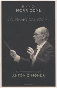Libro Lontano dai sogni Ennio Morricone , Antonio Monda