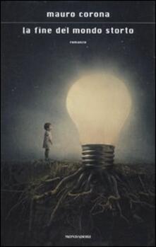 La fine del mondo storto - Mauro Corona - copertina