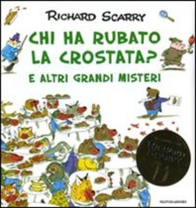 Libro Chi ha rubato la crostata? E altri grandi misteri Richard Scarry