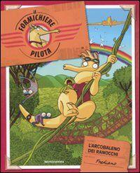 L' arcobaleno dei ranocchi. Il formichiere pilota. Vol. 4