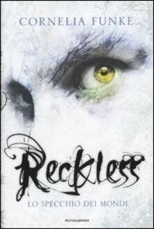 Reckless. Lo specchio dei mondi - Cornelia Funke - copertina