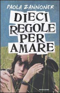 Libro Dieci regole per amare Paola Zannoner
