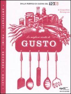 Libro Le migliori ricette di «Gusto» Gioacchino Bonsignore