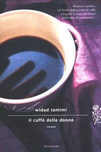 Libro Il caffè delle donne Widad Tamimi