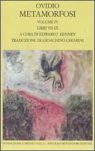 Libro Metamorfosi. Testo latino a fronte. Vol. 4: Libri VII-IX. Publio Nasone Ovidio