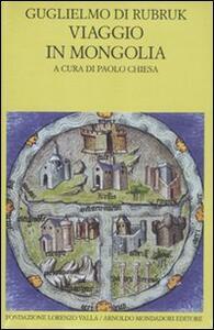 Viaggio in Mongolia-Itinerarium. Testo latino a fronte