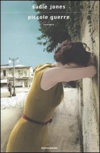 Libro Piccole guerre Sadie Jones