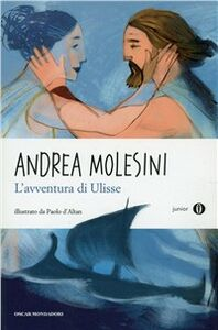 Libro L' avventura di Ulisse Andrea Molesini