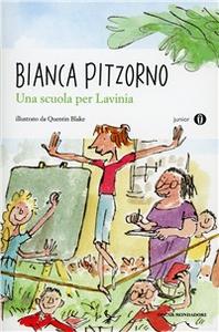 Libro Una scuola per Lavinia Bianca Pitzorno