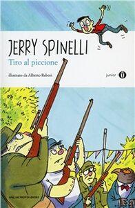 Libro Tiro al piccione Jerry Spinelli