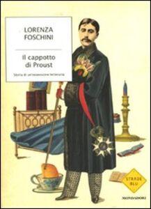 Foto Cover di Il cappotto di Proust. Storia di un'ossessione letteraria, Libro di Lorenza Foschini, edito da Mondadori