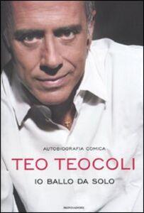 Libro Io ballo da solo Teo Teocoli