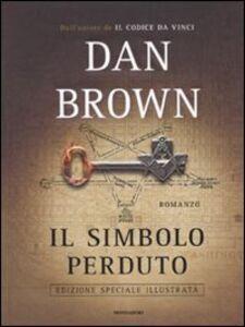 Foto Cover di Il simbolo perduto. Ediz. illustrata, Libro di Dan Brown, edito da Mondadori