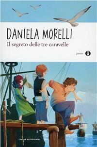 Il segreto delle tre caravelle daniela morelli libro - Il giardino segreto banana yoshimoto ...