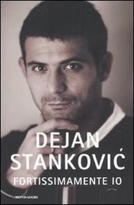 Fortissimamente io - Dejan Stankovic - copertina