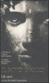 Il mito greco. Vol. 2: Gli eroi.