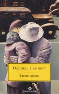 Libro L' uomo ombra Dashiell Hammett