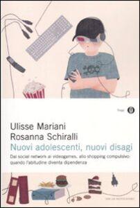 Foto Cover di Nuovi adolescenti, nuovi disagi, Libro di Rosanna Schiralli,Ulisse Mariani, edito da Mondadori