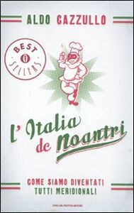 Libro L' Italia de noantri. Come siamo diventati tutti meridionali Aldo Cazzullo