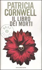 Libro Il libro dei morti Patricia D. Cornwell