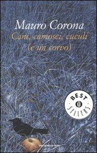 Libro Cani, camosci, cuculi (e un corvo) Mauro Corona