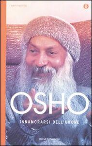 Foto Cover di Innamorarsi dell'amore, Libro di Osho, edito da Mondadori