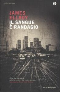 Libro Il sangue è randagio James Ellroy