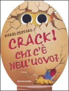 Libro Crack! Chi c'è nell'uovo? Dario Cestaro