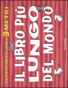 Foto Cover di Il libro più lungo del mondo, Libro di Annelien Smet,Brett Hudson, edito da Mondadori