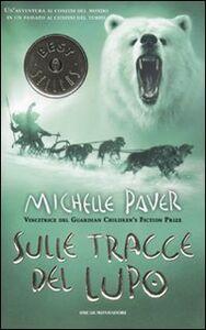 Foto Cover di Sulle tracce del lupo. Cronache dell'era oscura. Vol. 3, Libro di Michelle Paver, edito da Mondadori