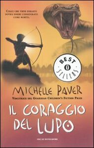 Foto Cover di Il coraggio del lupo. Cronache dell'era oscura. Vol. 4, Libro di Michelle Paver, edito da Mondadori