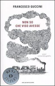 Foto Cover di Non so che viso avesse. Quasi un'autobiografia, Libro di Francesco Guccini, edito da Mondadori